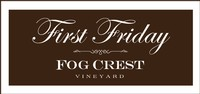 First Friday at Fog Crest Vineyard